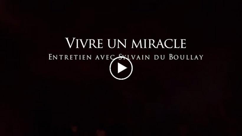 Vivre un miracle de...